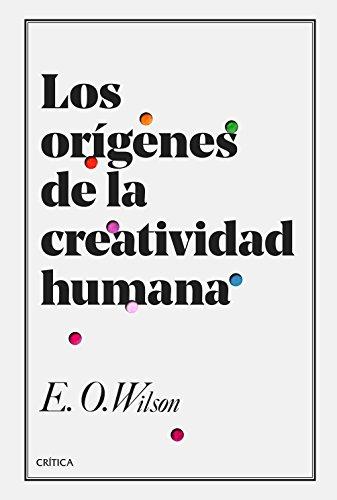 Los orígenes de la creatividad humana (Drakontos) por Edward O. Wilson