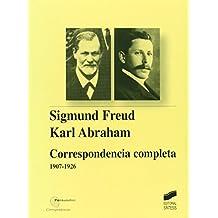 Sigmund Freud-Karl Abraham: correspondencia completa, 1907-1926 (Psicoanálisis. Correspondencias)
