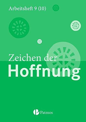 Religion Sekundarstufe I - Gymnasium - Neubearbeitung: 9.-10. Schuljahr (G8 und G9) - Zeichen der Hoffnung: Arbeitsheft
