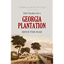 Ten Years on a Georgia Plantation Since the War (1883) (English Edition)