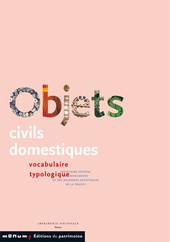 Objets civils domestiques : Vocabulaire typologique par Catherine Arminjon