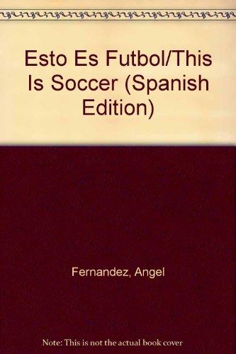 Esto Es Futbol/This Is Soccer
