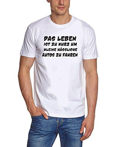 Das Leben ist zu kurz um kleine hässliche Autos zu fahren ! T-Shirt weiss-schwarz Gr.XXL -