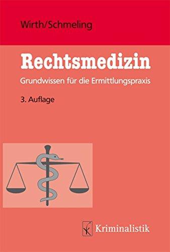 Rechtsmedizin: Grundwissen für die Ermittlungspraxis (Grundlagen der Kriminalistik, Band 43)