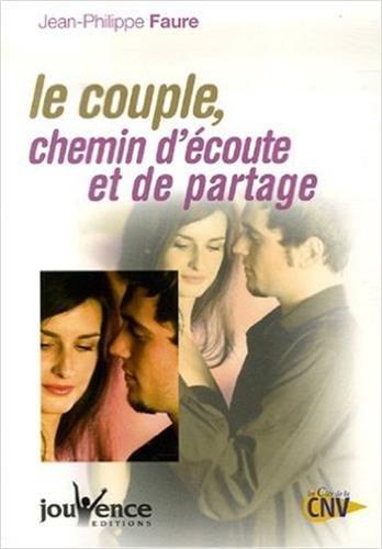 Le couple, chemin d'écoute et de partage par Jean-Philippe Faure