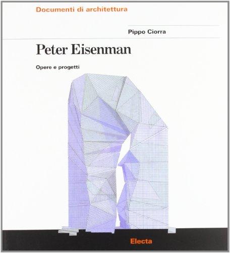 Peter Eisenman. Opere e progetti. Ediz. illustrata