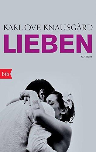 Lieben: Roman (Das autobiographische Projekt, Band 2) - Leben Kleinen Einer In Großes Stadt