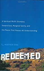 Redeemed: A Spiritual Misfit Stumbles Toward God, Marginal Sanity, and Peace That Passes All Understanding