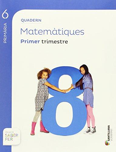QUADERN MATEMATIQUES 6 PRIMARIA 1 TRIM SABER FER - 9788490583180