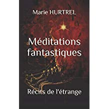 Méditations fantastiques: Récits de l'étrange