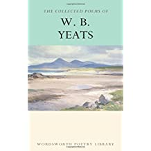 The Collected Poems of W.B. Yeats (Wordsworth Poetry Library)
