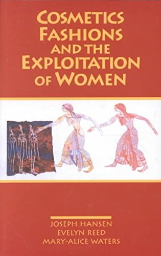 [(Cosmetics, Fashions and the Exploitation of Women)] [By (author) Evelyn Reed ] published on (March, 1993)