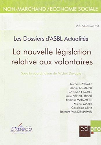 Les Dossiers d'Asbl Actualites (No3) - la Nouvelle Législation Relative aux Volo - Sous la Coordinat par Davagle M.
