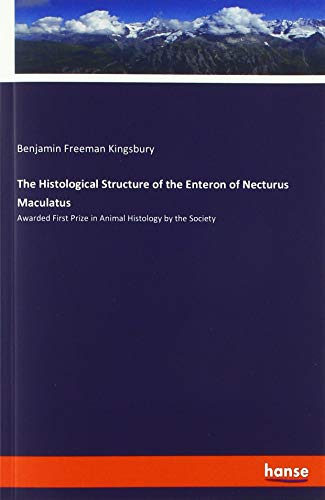 The Histological Structure of the Enteron of Necturus Maculatus: Awarded First Prize in Animal Histology by the Society