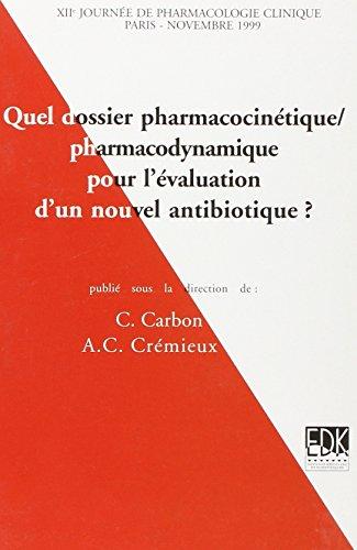 Quel dossier pharmacocinétique-pharmacodynamique pour l'évolution d'un nouvel antibiotique