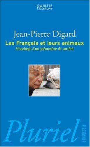 Les Franais et leurs animaux : Ethnologie d'un phnomne de socit