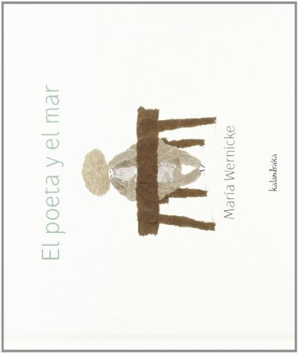 El poeta y el mar / The Poet and the Sea by Maria Wernicke (2012-01-06)