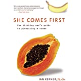 She Comes First: The Thinking Man's Guide to Pleasuring a Woman (Kerner)