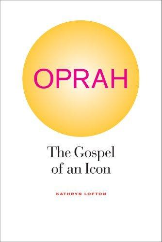 oprah-the-gospel-of-an-icon-by-kathryn-lofton-2011-03-02
