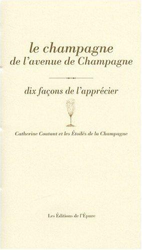 Le champagne de l'avenue de Champagne : Dix façons de l'apprécier