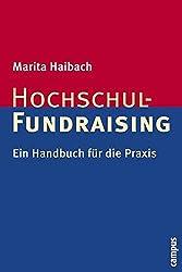 Hochschul-Fundraising: Ein Handbuch für die Praxis