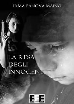 La resa degli innocenti: 5 (Adrenalina) di [Maino, Irma Panova]