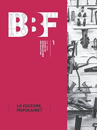 Bulletin des Bibliotheques de France, Mars 2014, tome 1 : La culture, populaire ?