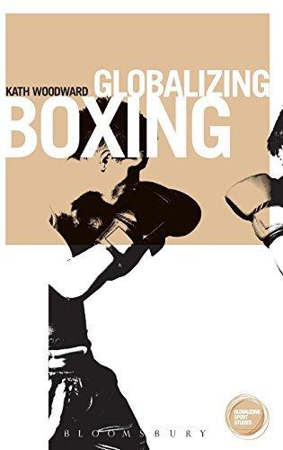 Globalizing Boxing (Globalizing Sports Studies) by Kath Woodward (2014-02-13)