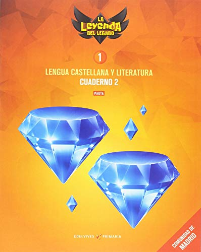 Proyecto: La leyenda del Legado Lengua castellana y Literatura 1 Versión Pauta Cuaderno 2 : Comunidad de Madrid