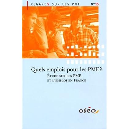 Quels emplois pour les PME? Etude sur les PME et l'emploi en France