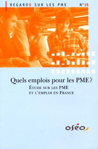 Quels emplois pour les PME? Etude sur les PME et l'emploi en France par OSEO services