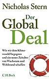 Der Global Deal: Wie wir dem Klimawandel begegnen und ein neues Zeitalter von Wachstum und Wohlstand schaffen - Nicholas Stern