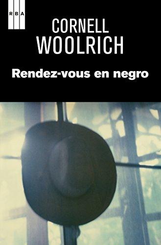 Rendez-vous en negro (NOVELA POLICÍACA) por Cornell Woolrich