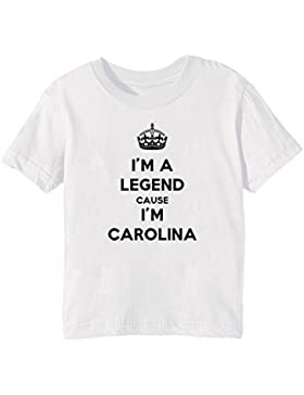 I'm A Legend Cause I'm Carolina Bambini Unisex Ragazzi Ragazze T-Shirt Maglietta Bianco Maniche Corte Tutti Dimensioni...