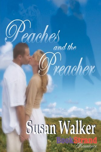 Peaches and the Preacher (Bookstrand Publishing Romance) Cover Image