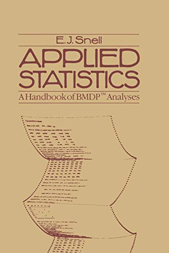 Applied Statistics: A Handbook Of Bmdp(Tm) Analyses (Chapman & Hall Statistics Text Series): A Handbook of Biological and Medical Data Processing (Chapman & Hall Statistics Text)