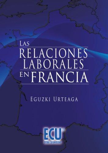 Las relaciones laborales en Francia por Eguzki Urteaga
