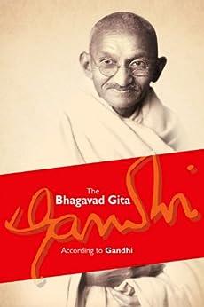 The Bhagavad Gita According to Gandhi by [Mahatma Gandhi]
