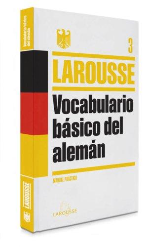 Vocabulario básico del Alemán (Larousse - Lengua Alemana - Manuales Prácticos) por Larousse Editorial