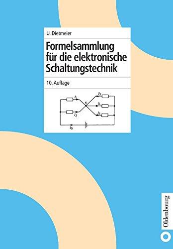 Formelsammlung für die elektronische Schaltungstechnik (Elektronik in Der Praxis)