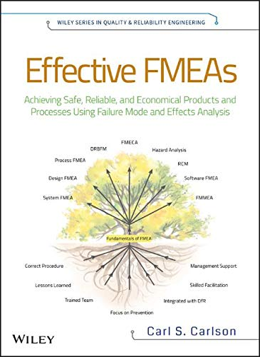 Effective FMEAs: Achieving Safe, Reliable, and Economical Products and Processes using Failure Mode and Effects Analysis (Wiley Series in Quality and Reliability Engineering, Band 1)