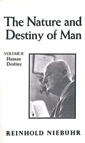 The Nature and Destiny of Man: Human Destiny (Gifford Lectures) by Reinhold Niebuhr (1980-11-01)