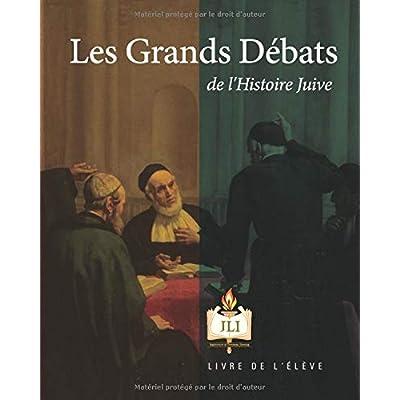 Les Grands Debats de l'Histoire Juive