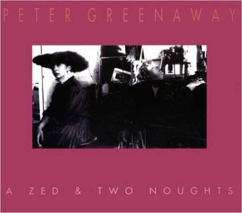 Peter Greenaway: A Zed & Two Noughts by Peter Greenaway (1998-05-02)