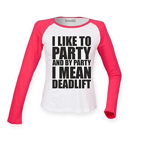Brand88 - I Like To Party And By Party I Mean Deadlift, Damen Langarm Baseball T-Shirt Weiss & Rosa