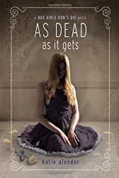 As Dead as It Gets (Bad Girls Don't Die Novels)