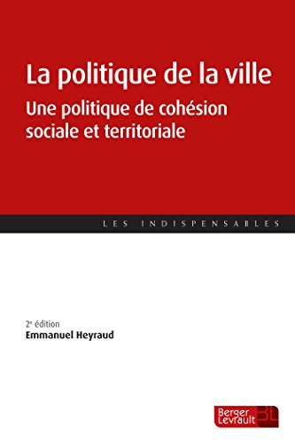 La politique de la ville: Une politique de cohésion sociale et territoriale par Emmanuel Heyraud