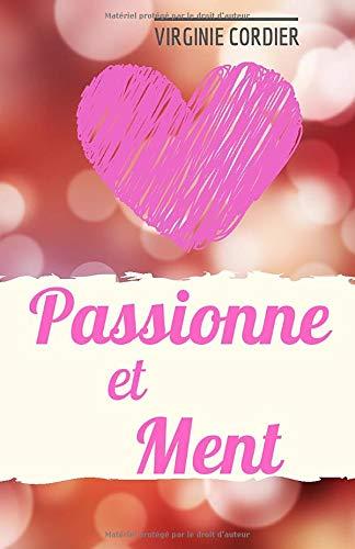 Passionne et Ment
