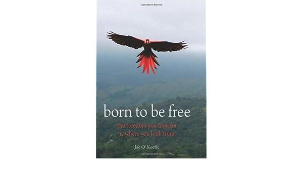 BORN TO BE FREE JAC OKEEFFE PDF