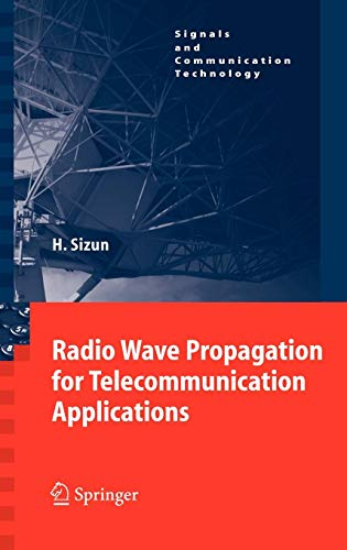 Radio Wave Propagation for Telecommunication Applications (Signals and Communication Technology) (Mikrowelle Solar)